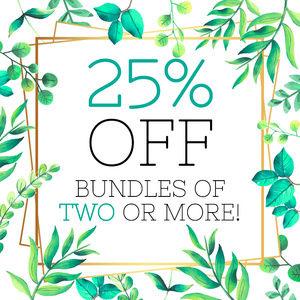 25% off bundles of 2 of more!